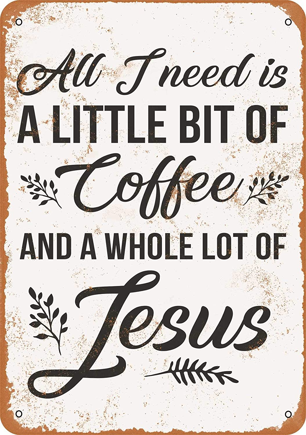 Wall-Color 9 x 12 Metal Sign - All I Need is a Little Bit of Coffee and Jesus - Vintage Look