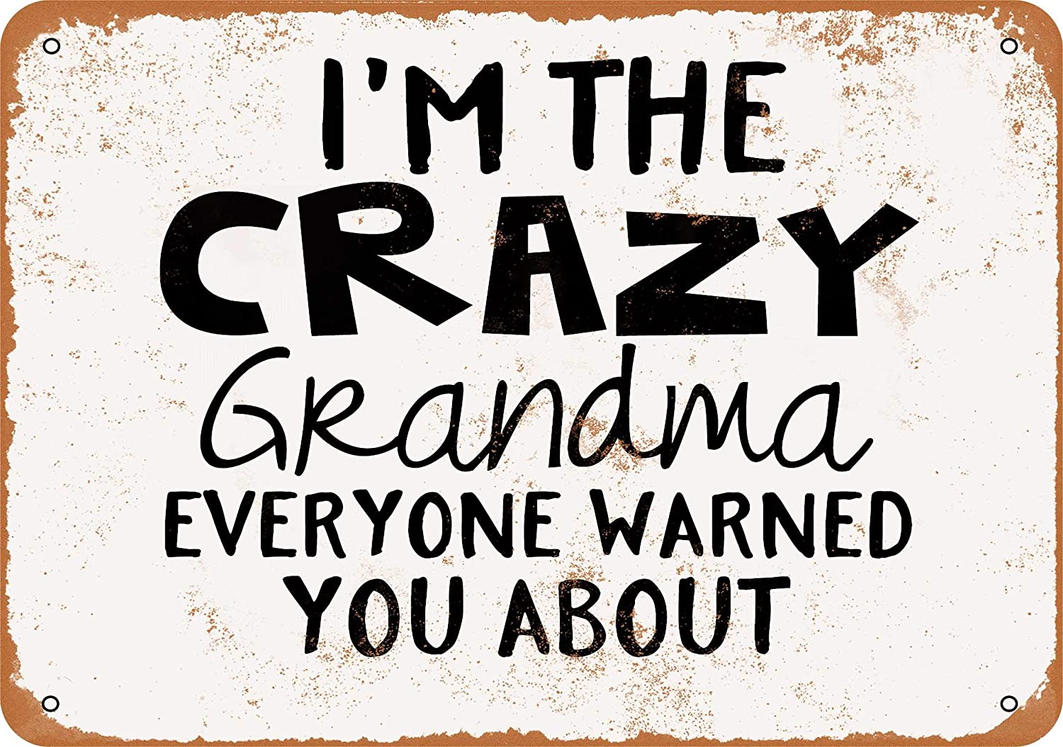 7 x 10 Metal Sign - Crazy Grandma Everyone Warned You About - Vintage Look