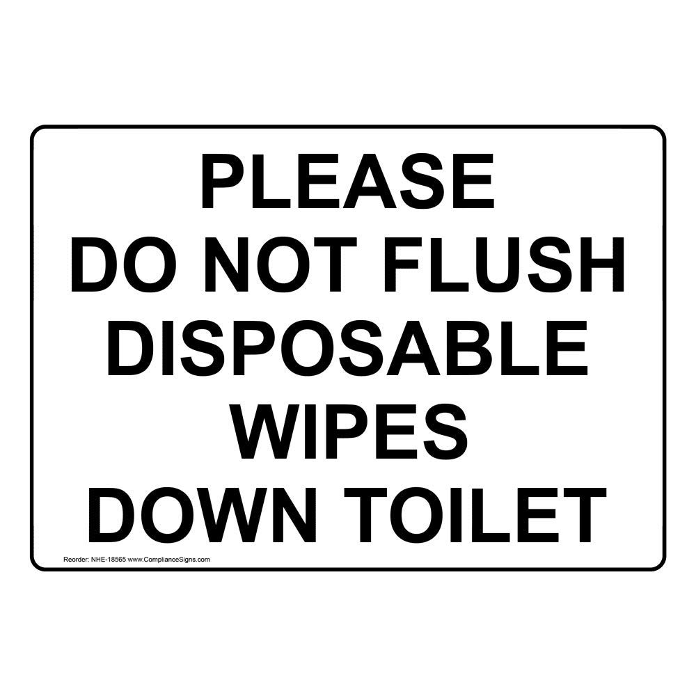 Please Do Not Flush Disposable Wipes Down Toilet Sign, 7x5 in. Plastic for Restrooms by ComplianceSigns