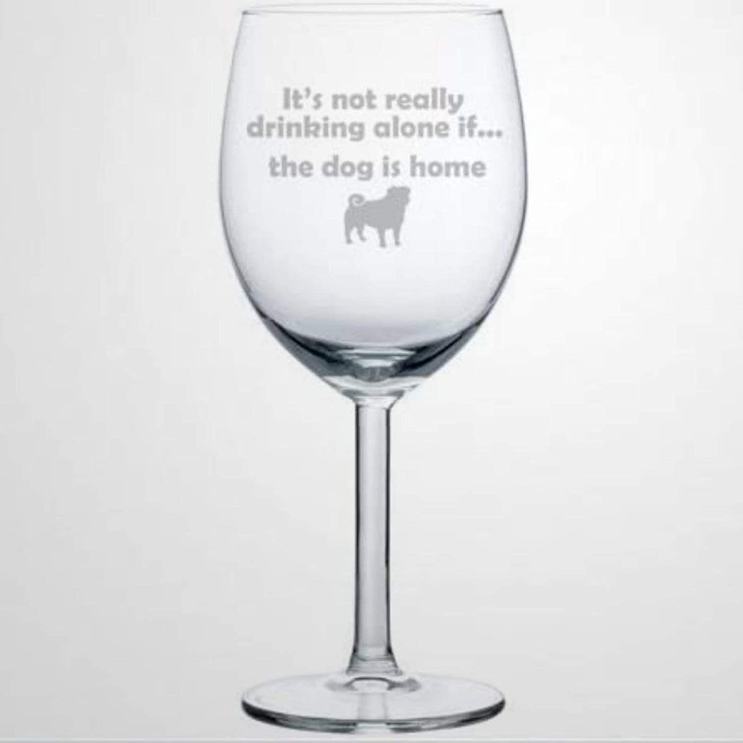 If The Dog Is Home Pug wine glass, Hand Blown Printed wine Glasses for housewarming,Perfect For Wedding Party Birthday Anniversary,17oz
