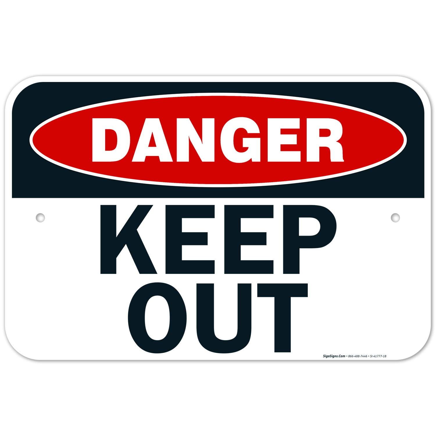 Danger: Keep Out Sign,Large 12x18 Rust Free .63 Commercial Grade Aluminum, UV Protected, Long Lasting Weather/Fade Resistant, Easy Mounting, Indoor/Outdoor Use, Made in USA