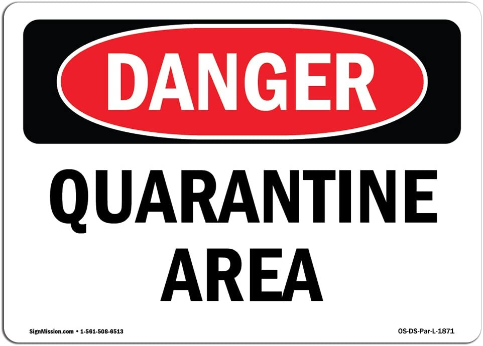 OSHA Danger Sign - Quarantine Area | Choose from: Aluminum, Rigid Plastic Or Vinyl Label Decal | Protect Your Business, Construction Site, Warehouse & Shop Area |  Made in The USA