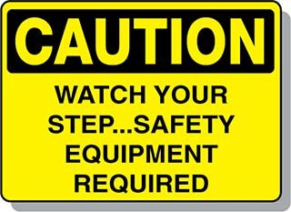 Beaed - CAUTION Watch Your Step - Safety Equipment Required