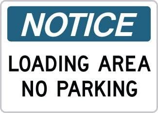 OSHA Safety Sign : Notice - Loading Area No Parking