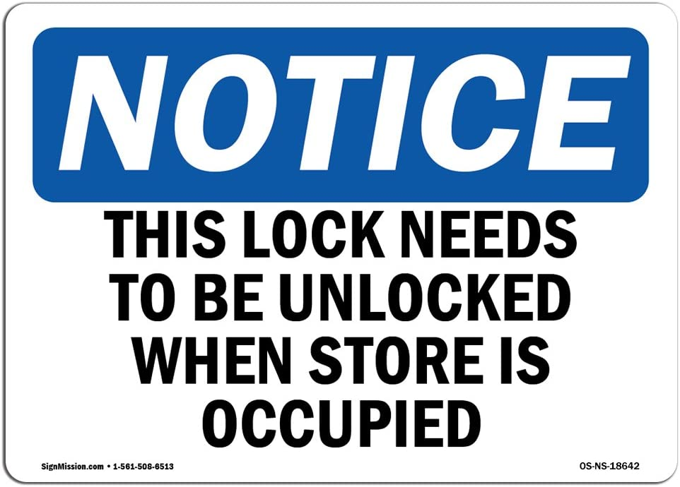 OSHA Notice Signs - This Lock Needs to Be Unlocked When Store Sign | Extremely Durable Made in The USA Signs or Heavy Duty Vinyl Label | Protect Your Warehouse & Business