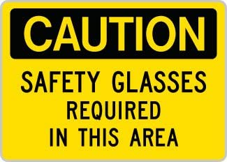 OSHA Caution Sign : Safety Glasses Required in This Area