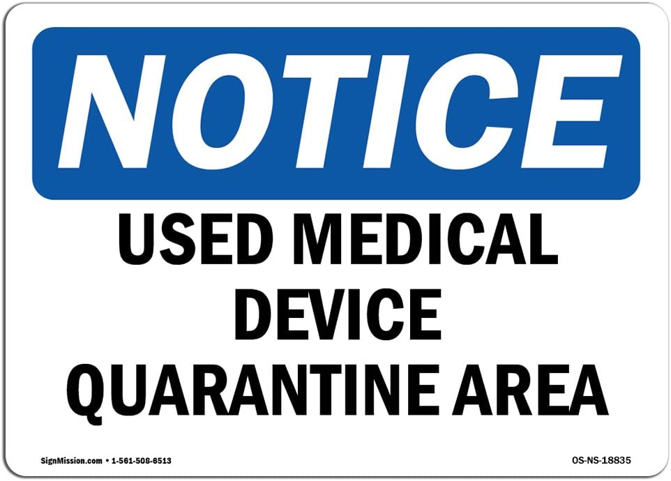 OSHA Notice Sign - Used Medical Device Quarantine Area | Choose from: Aluminum, Rigid Plastic or Vinyl Label Decal | Protect Your Business, Construction Site, Warehouse | Made in The USA