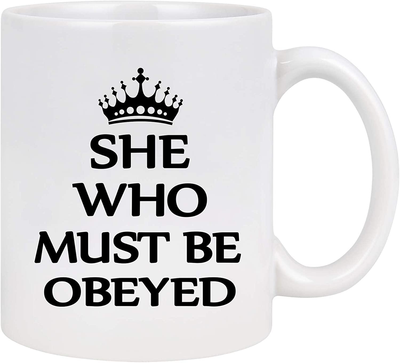 Funny Coffee Mug She Who Must Be Obeyed Mug Gift for Women Female Girlfriend Mom Novelty Mugs Christmas Anniversary Birthday Gifts for Women 11 oz