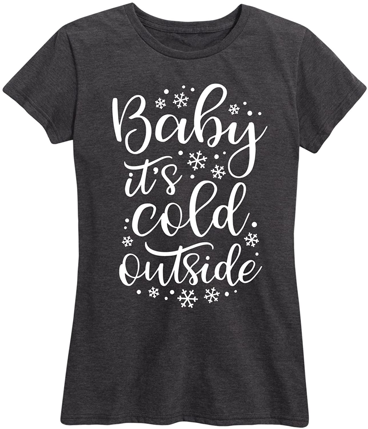 Instant Message Baby Its Cold Outside - Womens Short Sleeve Graphic T-Shirt