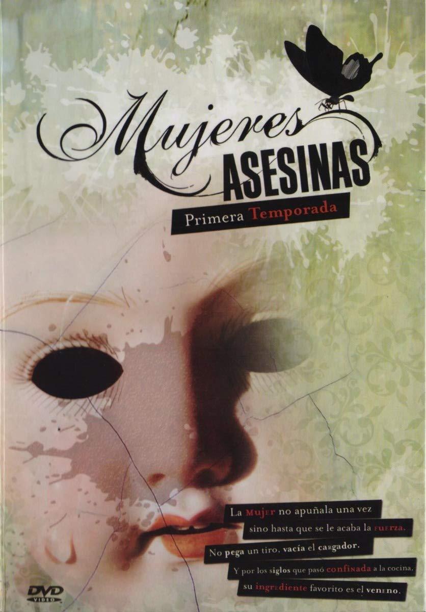 Mujeres Asesinas Primera Temporada (Version Argentina)