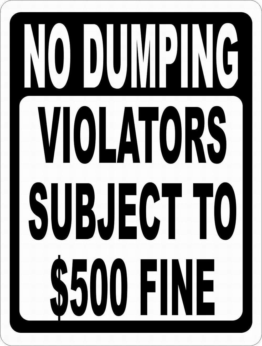 Fsdva Safety Sign Notice Danger Warning 8x12 Tin Sign Decor No Dumping Violators Subject to $500 Fine Sign