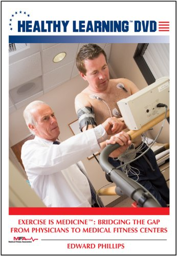Exercise is Medicine: Bridging the Gap from Physicians to Medical Fitness Centers