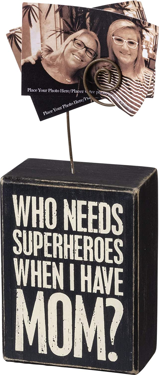Primitives by Kathy Photo Block Stand — Who Needs Superheroes When I Have Mom — 3