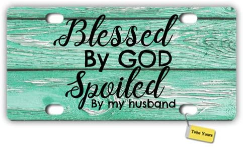 Tobe Yours License Plate Cover Blessed by God Spoiled by My Husband Printed Auto Truck Car Front Tag Personalized Metal License Plate Frame Cover 6
