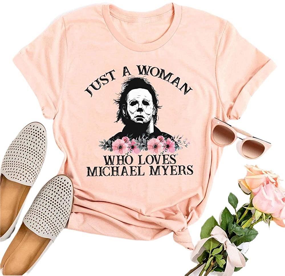LORSU Just A Woman Who Loves Michael Myers Flowers Halloween Shirt Vintage Horror Scary Movie Tee Tops Blouse