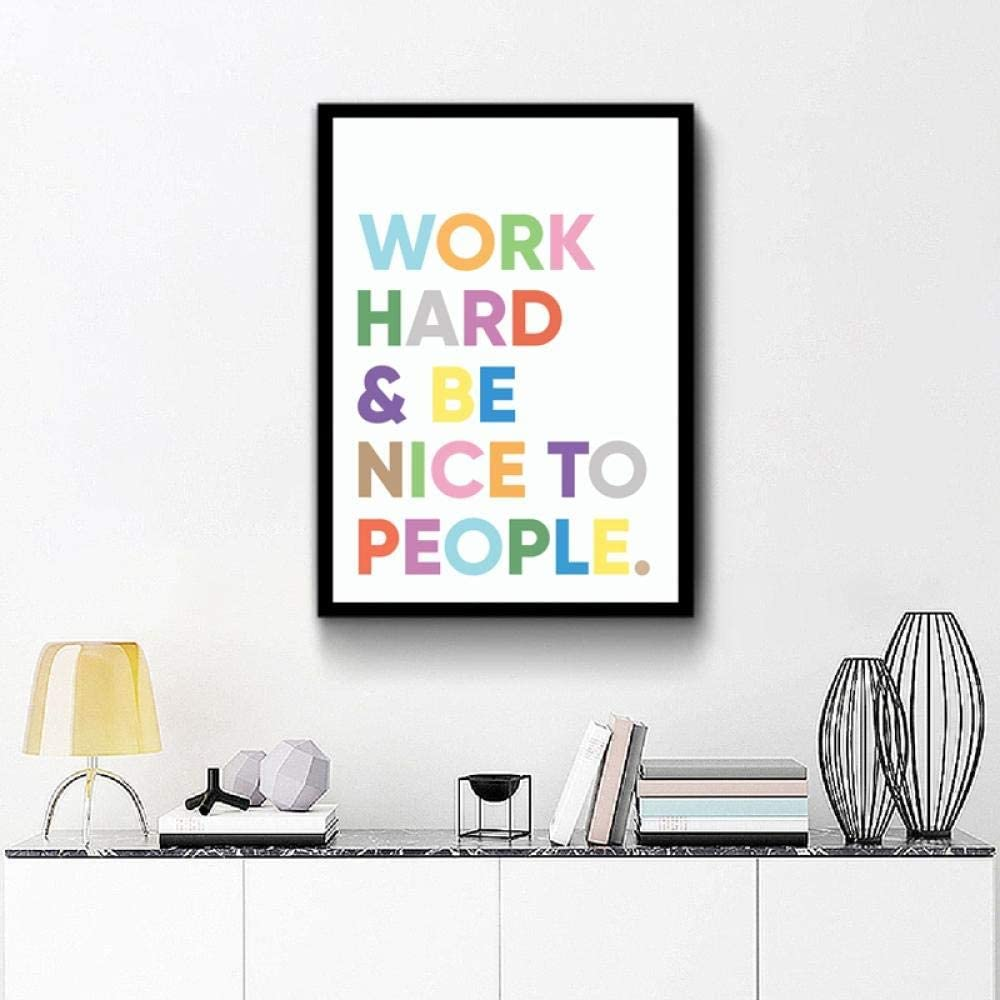 TWTQYC Motivational Words Wall Art Prints and Poster Work Hard Be Nice to People Inspirational Canvas Painting Office Classroom Decor-42x60cm No Frame