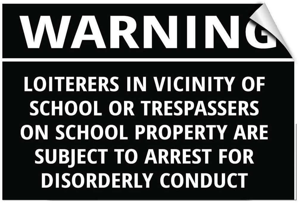 Warning Loiterers in Vicinity of School Or Trespassers Label Decal Sticker 8