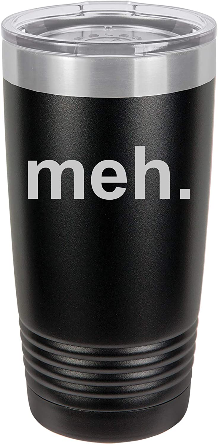Tumbler Stainless Steel Vacuum Insulated Travel Mug Meh Geek Sarcastic Expression (Black, 20 oz)
