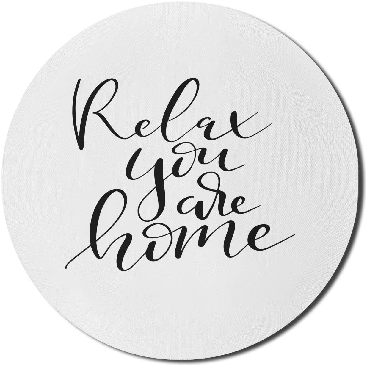 Ambesonne Saying Mouse Pad for Computers, Brush Pen Lettering with Phrase Relax You Are Home Black and White Calming Text, Round Non-Slip Thick Rubber Modern Gaming Mousepad, 8