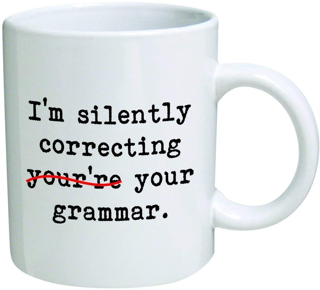 Im Silently Correcting Youre Your Grammar Funny Ceramic Coffee Mug 11oz