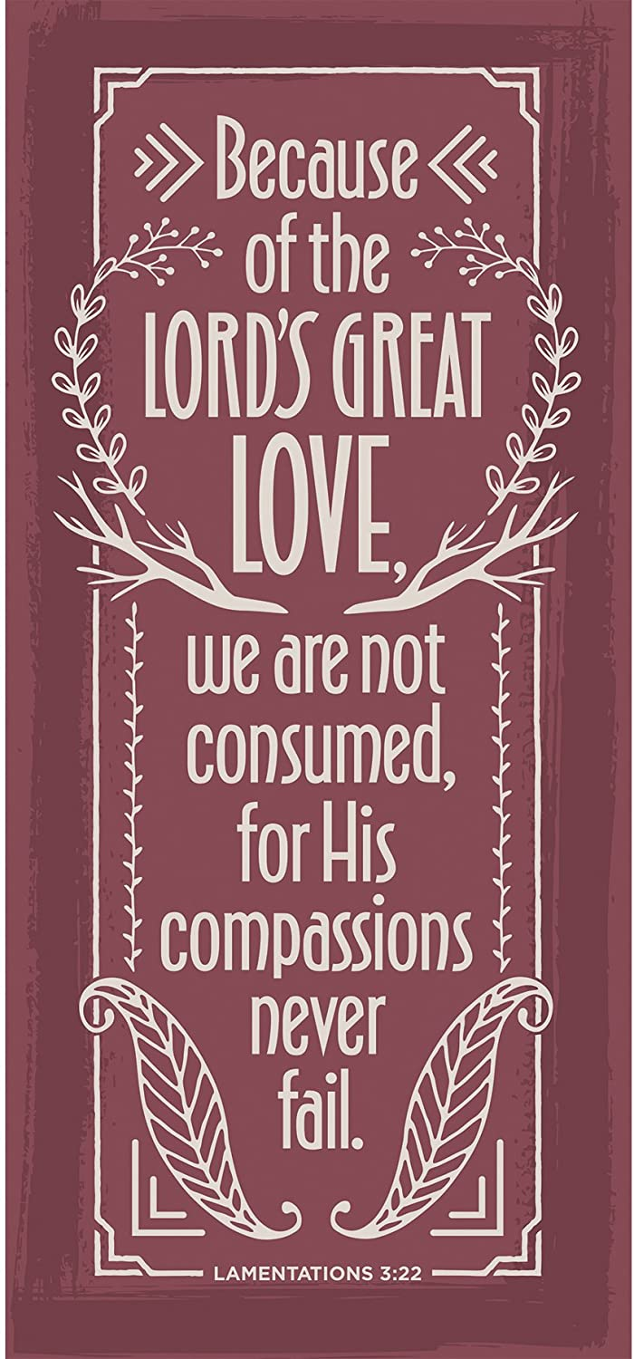 Dexsa Because of The Lord's Great Love Simple Strength 5 1/2