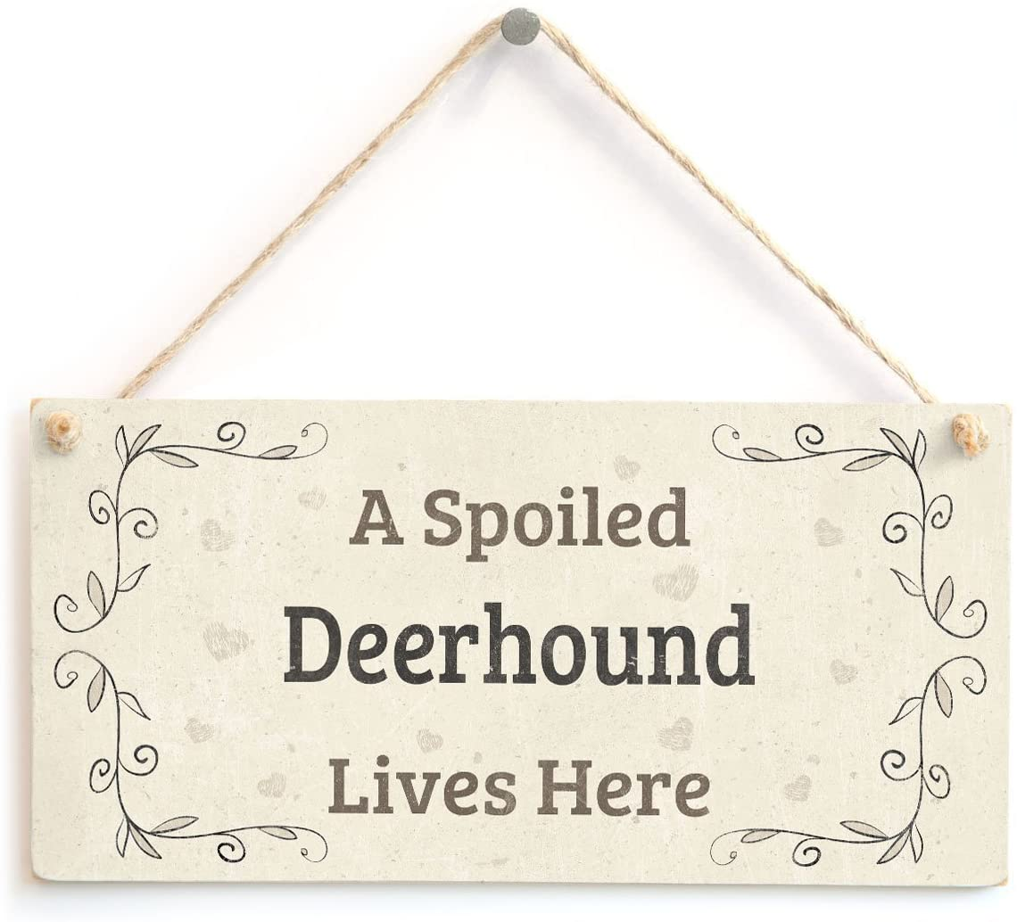 Meijiafei A Spoiled Deerhound Lives Here - Lovely Home Accessory Dog Gift Sign 10