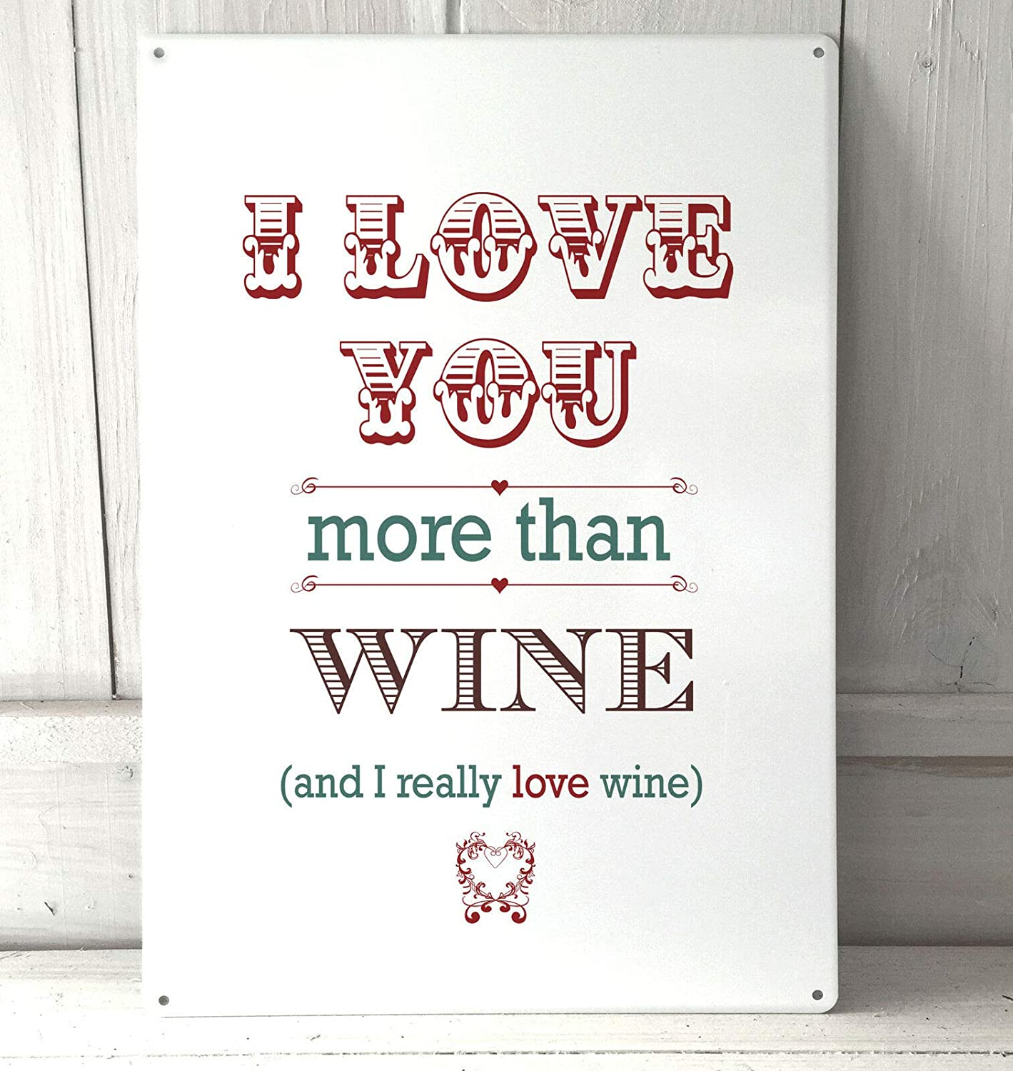 I Love You More Than Wine Funny Sign Metal Wall Art 12