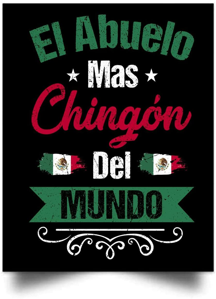 El Abuelo Mas Chingon Mexican Flag Wall Art Print Poster Home Decor (17x22)