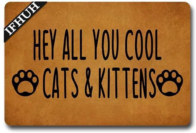 IFHUH Hey All You Cool Cats and Kittens Doormat Funny Welcome Mat Front Door Mat Rubber Non Slip Backing Funny Doormat Indoor Outdoor Rug 23.6 in(W) X 15.7 in(L)