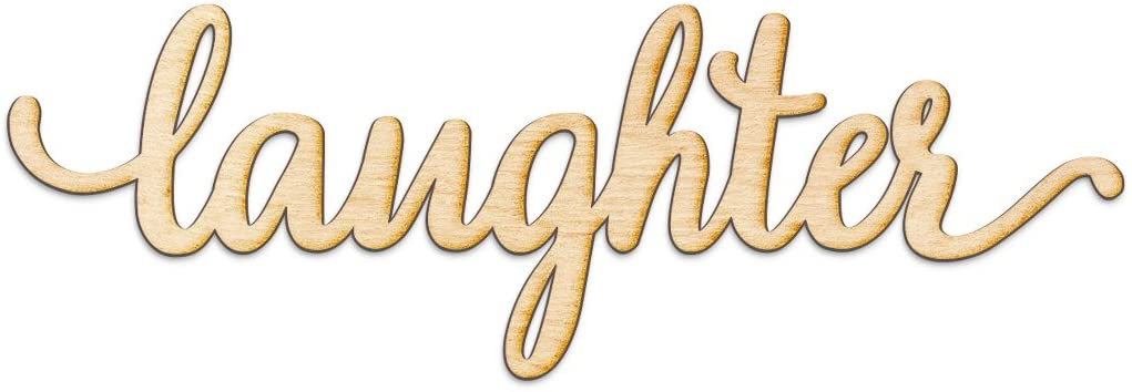 Laughter Script Wood Sign Home Decor Wall Art Unfinished Charlie 18
