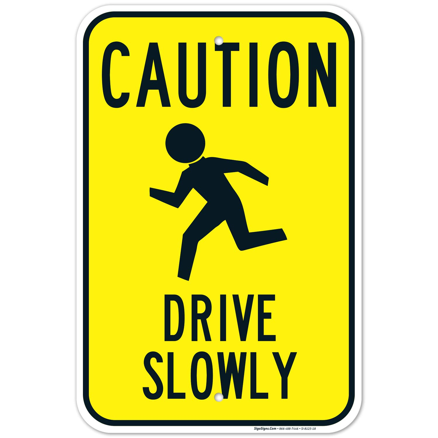 Caution Drive Slowly Sign with Symbol Large 12X18 0.63 Strong Aluminum, USA Made of Rust Free Aluminum-UV Printed with Professional Graphics-Easy to Mount Indoors & Outdoors by SIGO SIGNS