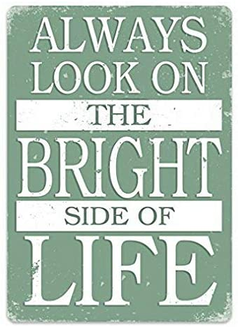 Uptell Always Look On The Bright Side (Green) Metal Wall Sign Plaque Funny Home Coffee or Pub Decor - 8x12 inch