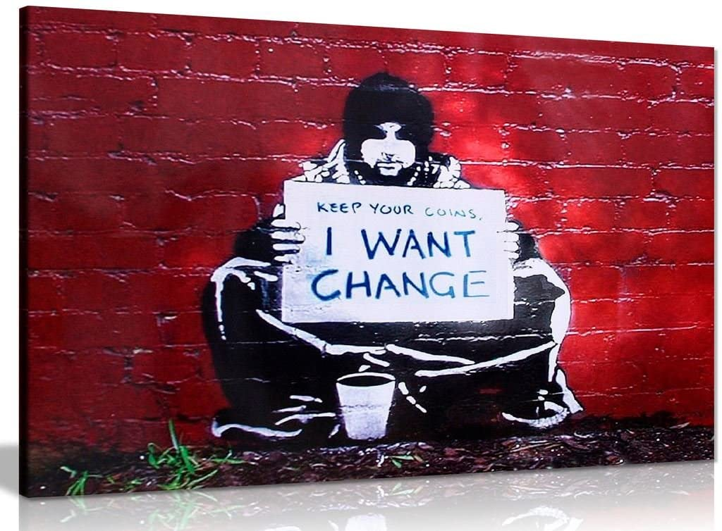 Banksy Keep Coins I Want Change Canvas Wall Art Picture Print (30x20in)