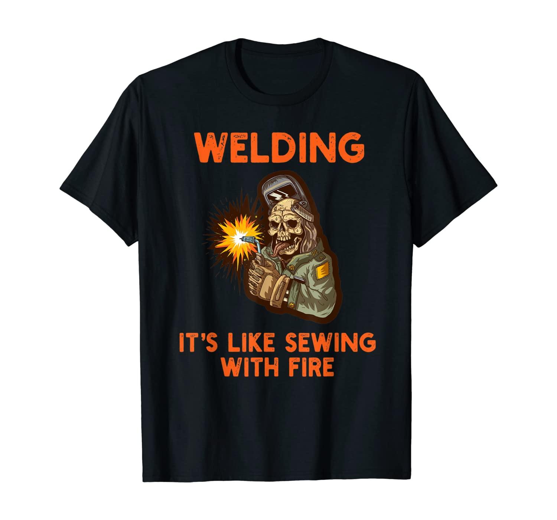 Sewing With Fire, Skull T-shirt | Welding, Welder Tee T-Shirt