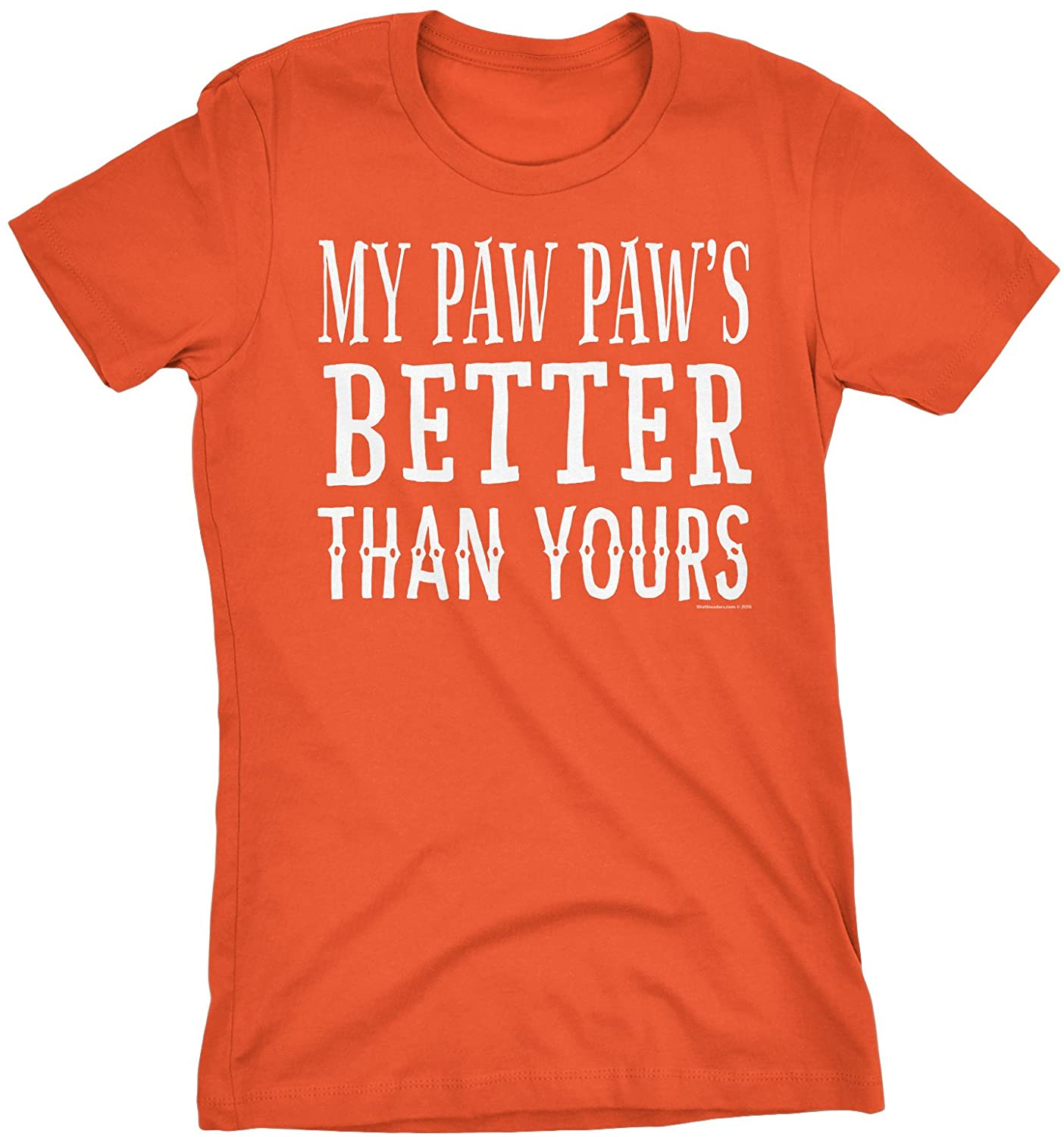 My Paw Paw's Better Than Yours - Funny Womens T-Shirt