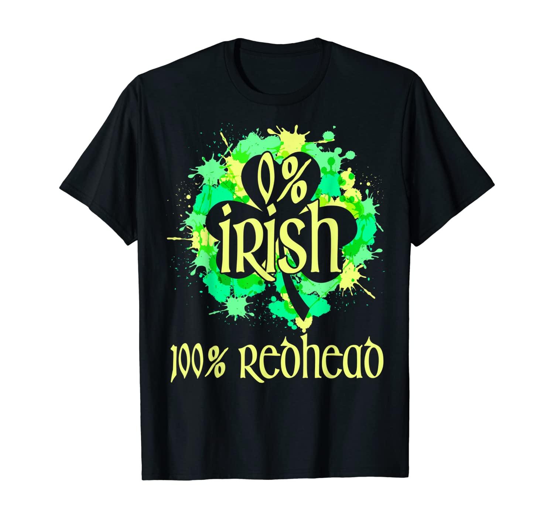 0% Irish 100% Redhead Shamrock Shirt for St Patricks Day