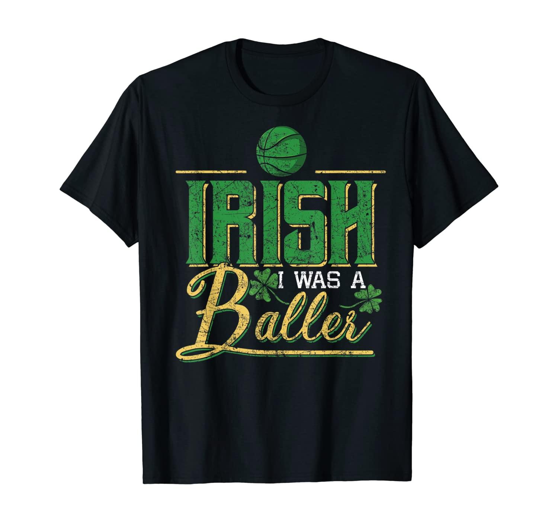 Irish I Was A Baller St Patricks Day Leprechaun Irish Gift T-Shirt