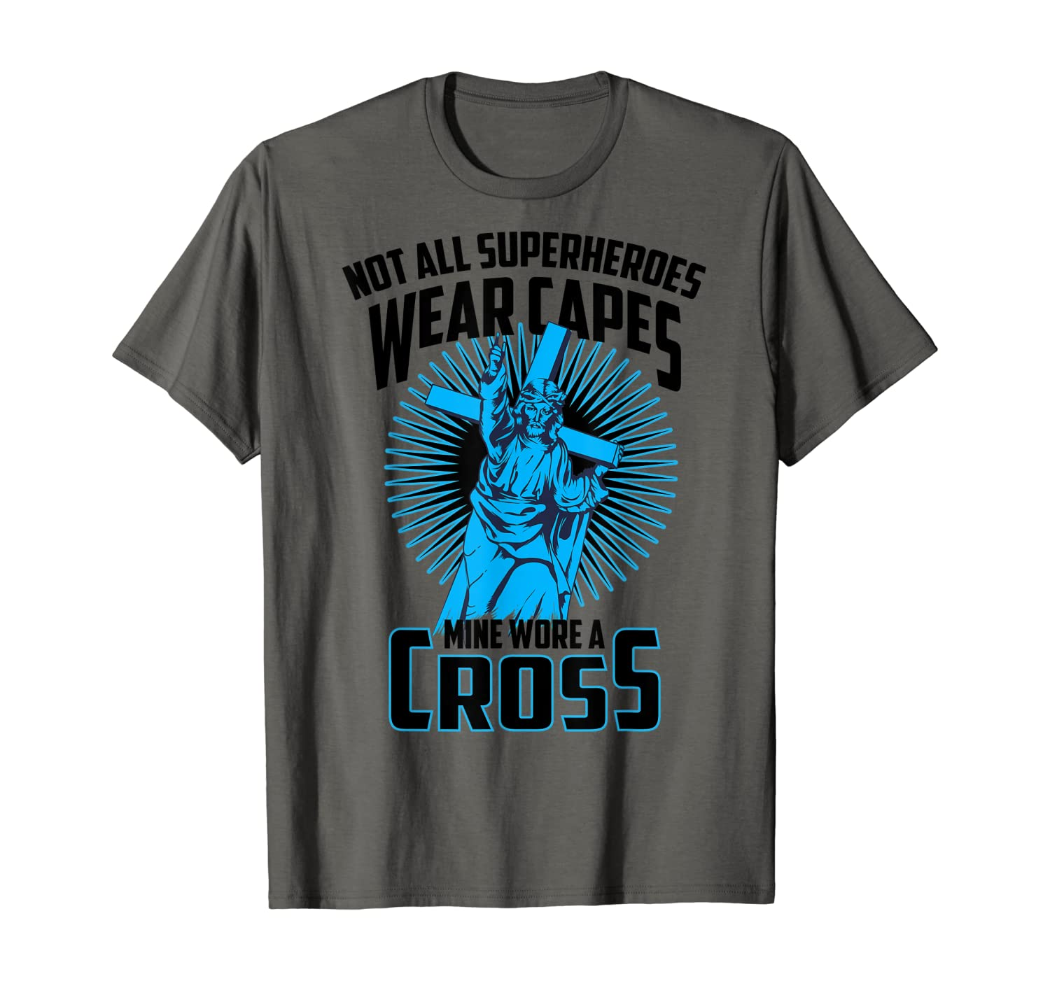 Not All Superheroes Wear Capes Mine Wore A Cross Jesus Gift