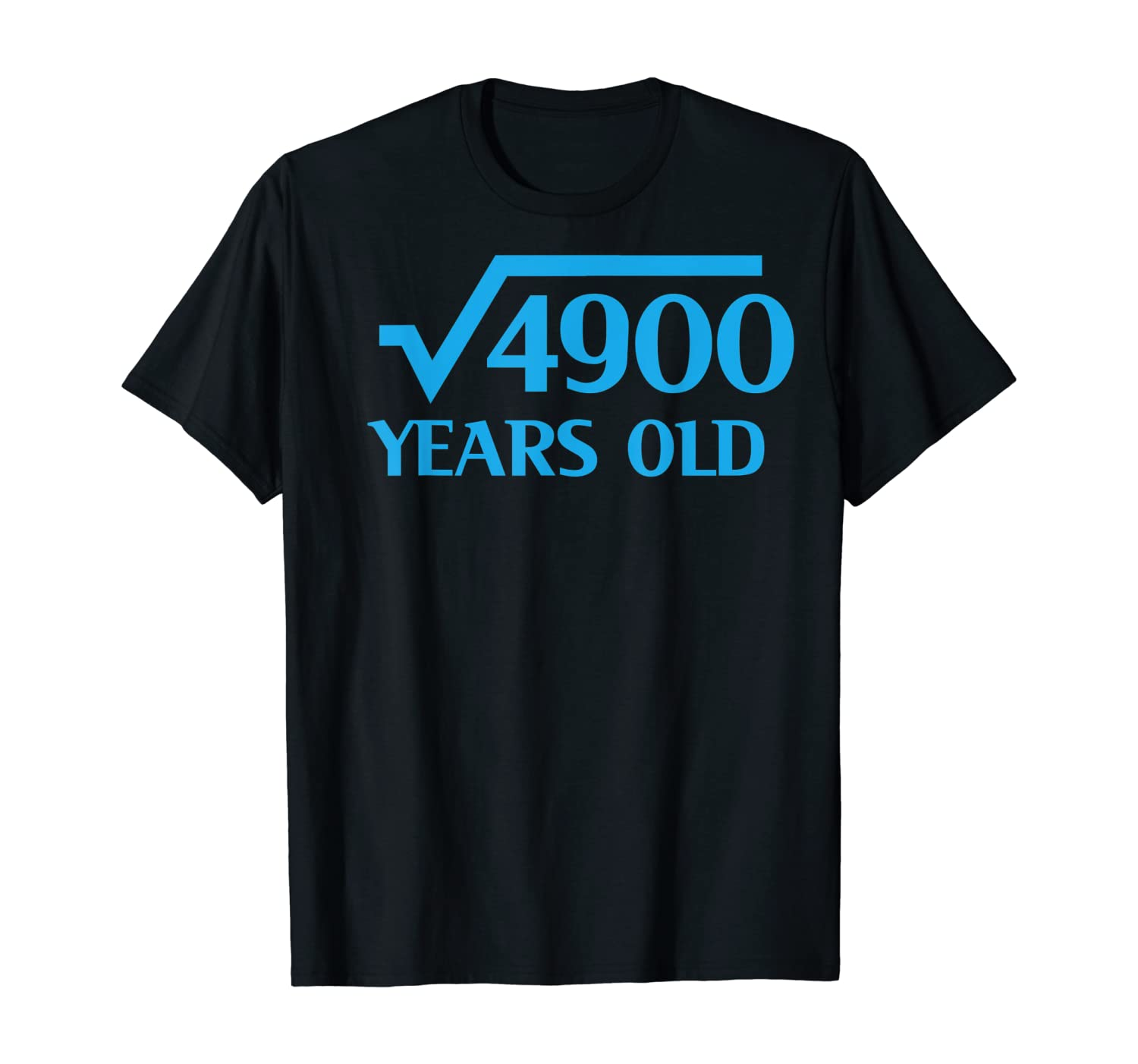 70th Happy Birthday Shirt 70 Years Old Square Root of 4900