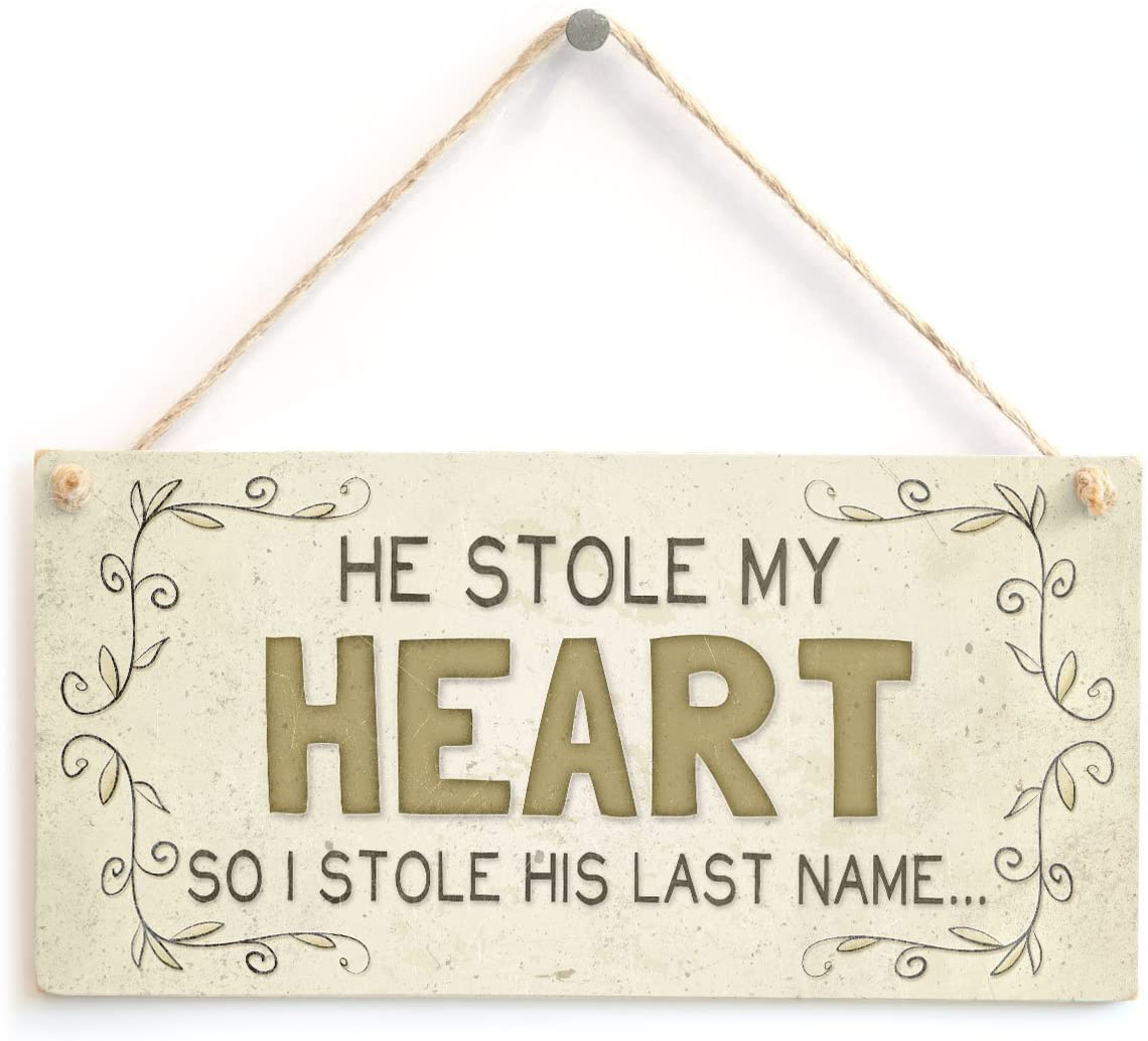 Meijiafei He Stole My Heart So I Stole His Last Name… - Beautiful Home Accessory Gift Sign for Couples 10