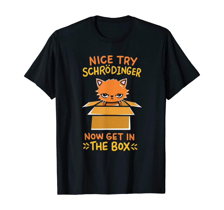 Quantum physics gift for a schrodinger fan T-Shirt