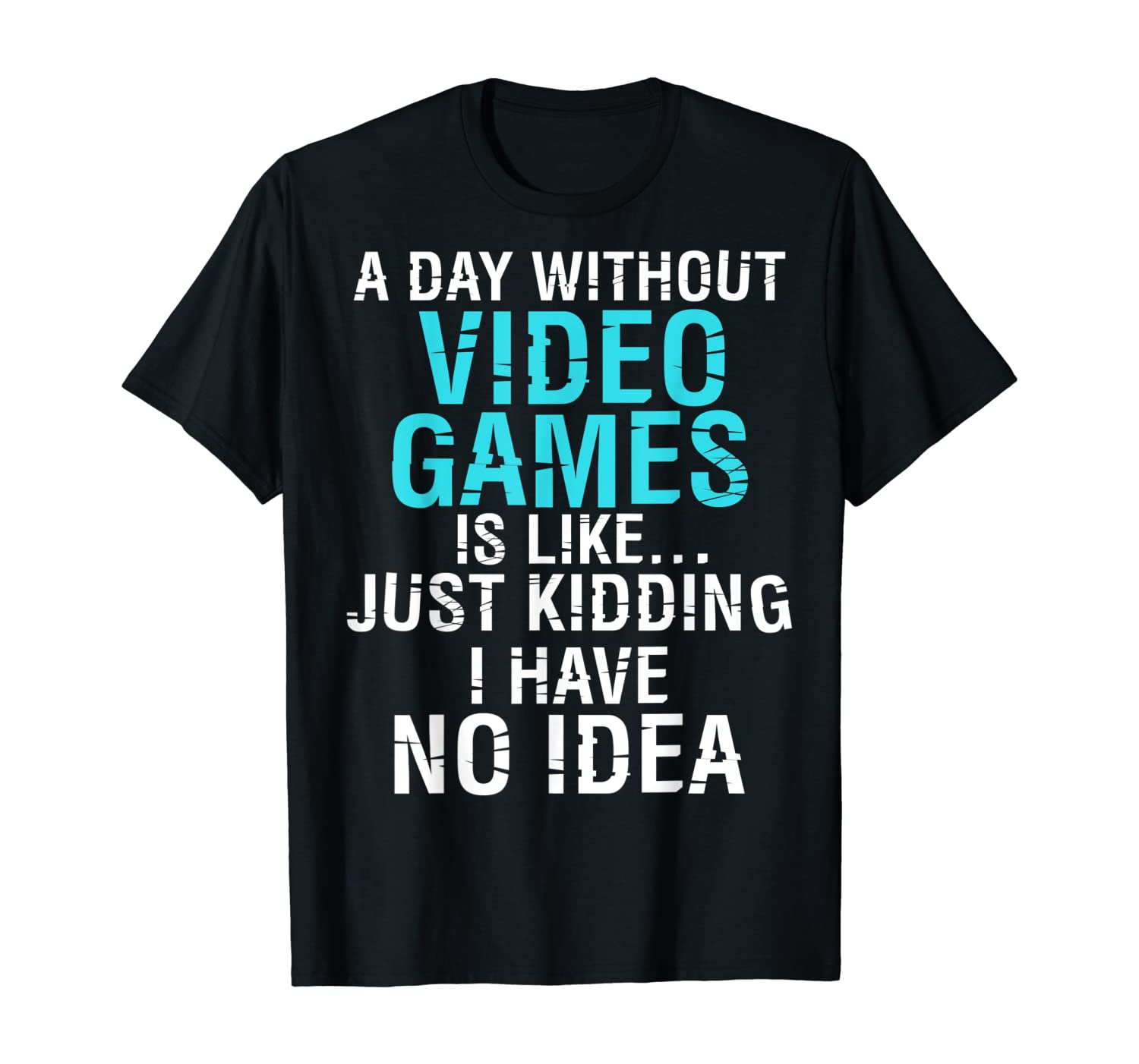 A Day Without Video Games Is Like Funny Christmas Gift T-Shirt