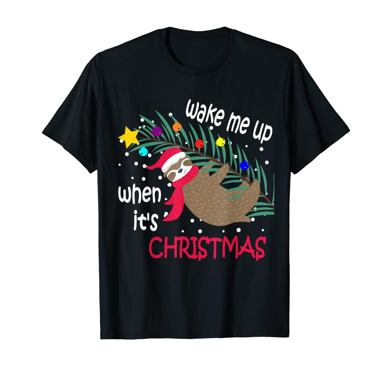 Wake Me Up When Christmas Is Sloth Ugly Christmas T-Shirt