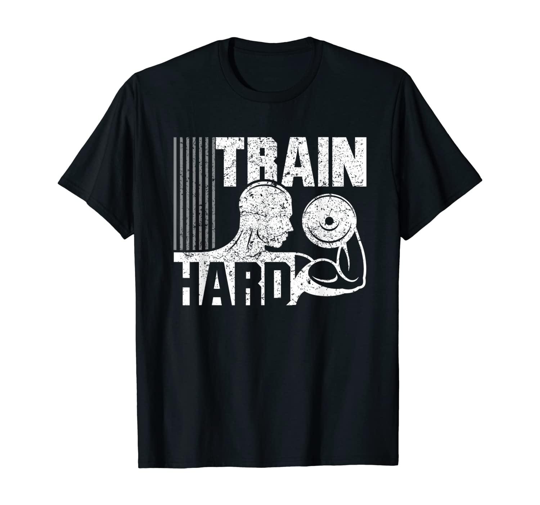 Train Hard T-Shirt