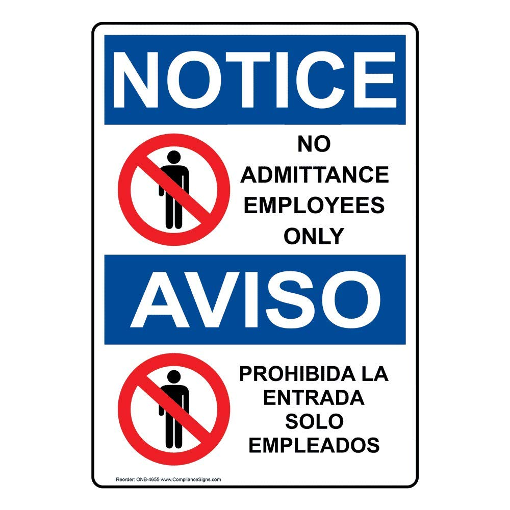 Notice No Admittance Employees Only - Prohibida La Entrada Solo Empleados OSHA Safety Sign, 14x10 in. Aluminum by ComplianceSigns