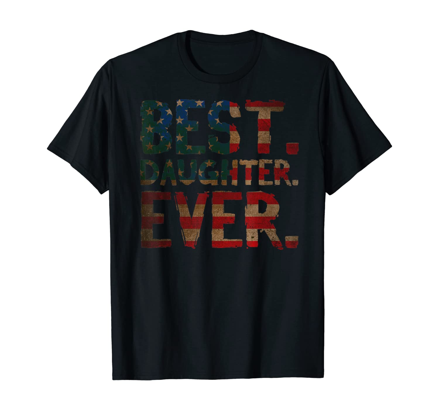 4th Of July USA Daughter Gift - Best Daughter Ever T-Shirt