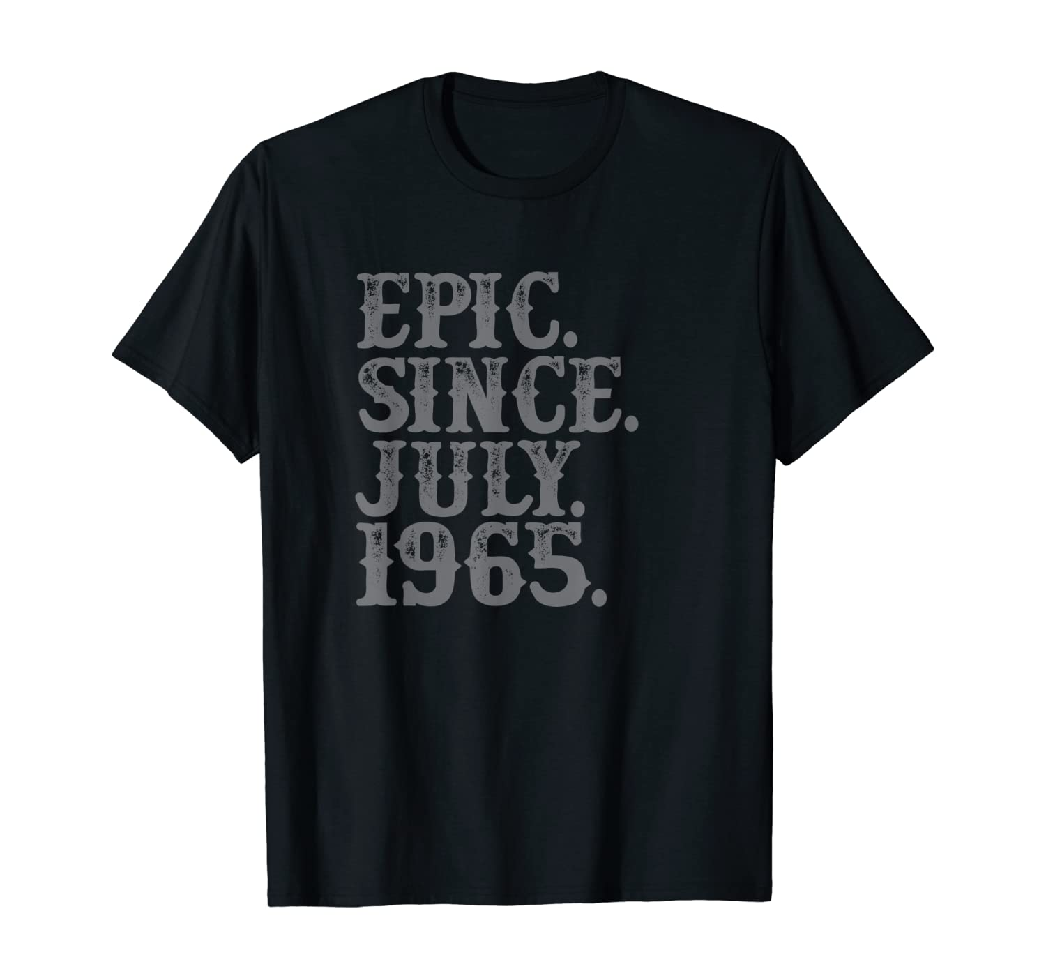 Legend Epic Since July 1965 Birth Year Legendary Star Gifts T-Shirt