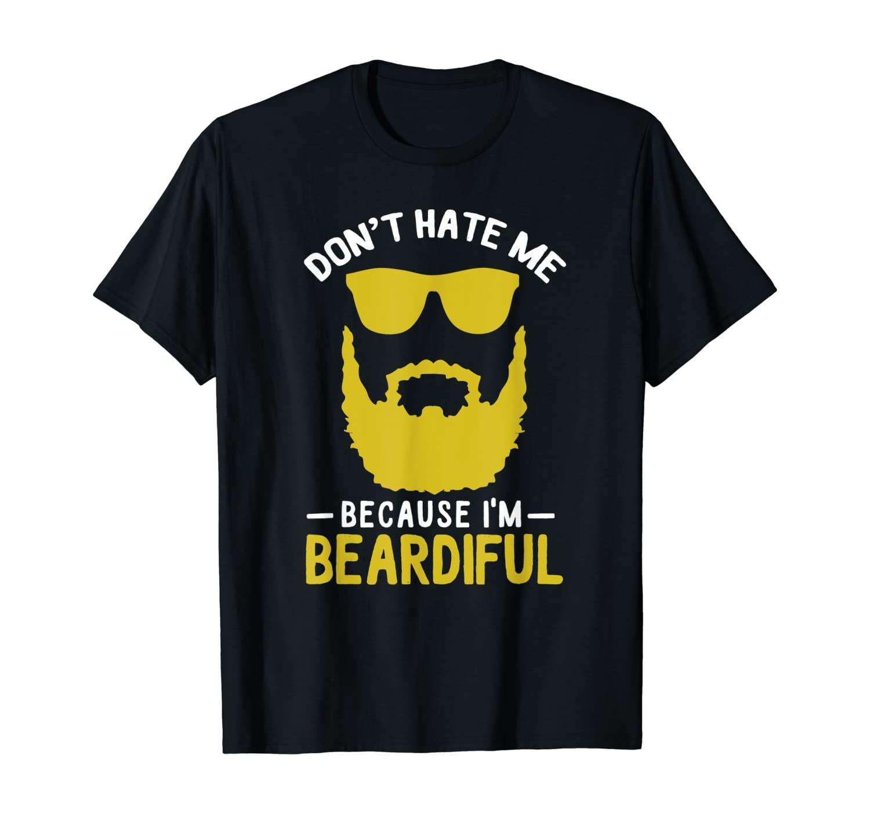 Mens Funny Pun Don't Hate Me Because I'm Beardiful T-Shirt