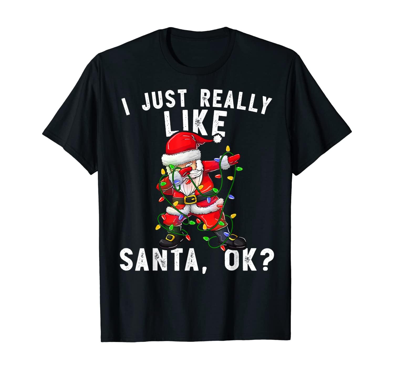I Just Really Like Santa Claus OK? Funny Christmas Boys Gift T-Shirt