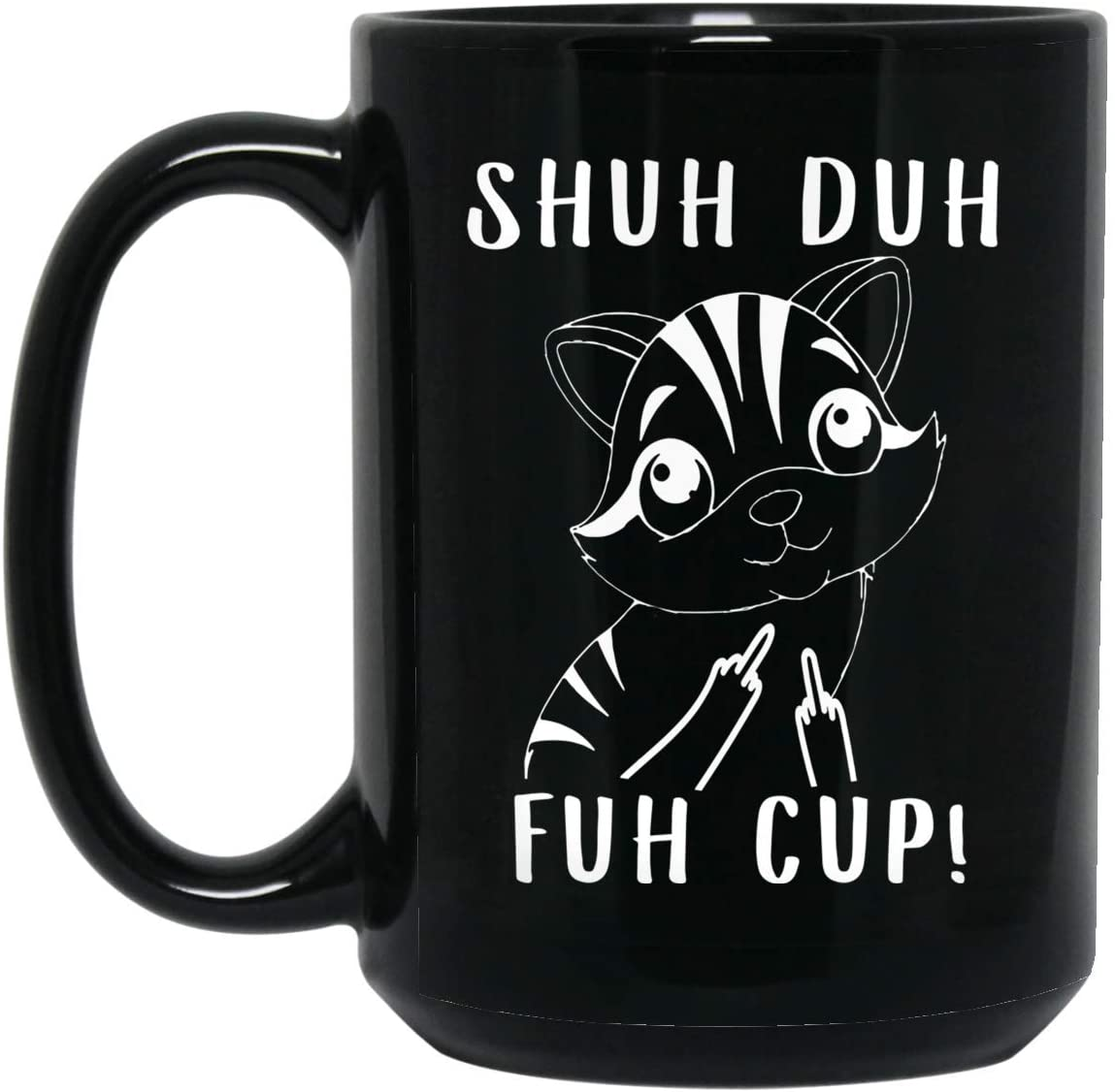 Funny Havana Brown Cat Shuh Duh Fuh Cup Middle Finger Black Coffee Mug 15oz